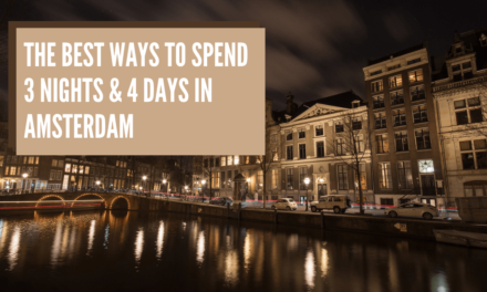 What are the best ways to make the most out of to 3 nights 4 days in Amsterdam?